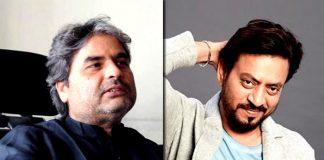 Vishal Bhardwaj: A part of me has died with Irrfan