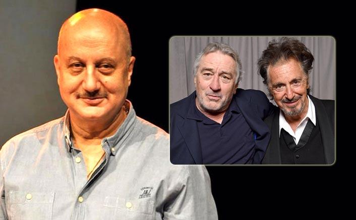 Anupam Kher Says Robert De Niro & Al Pacino Inspired Him To Become An Actor!