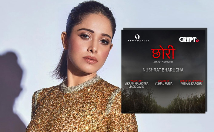 Nushrat Bharucha To Lead The Hindi Remake Of Hit-Marathi Horror Film 'Lapachhapi', To Be Titled As 'Chhori'