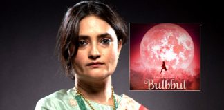 Anvita Dutt on giving new meaning to 'chudail' with 'Bulbbul'