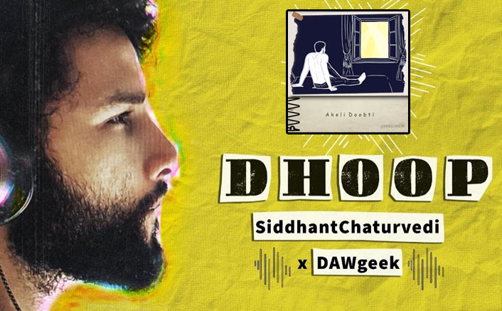 """Exclusive! Siddhant Chaturvedi On 'Dhoop': """"There's Sadness & Misery Everywhere..."""""""