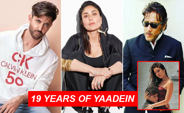 19 years of Yaadein - A Hrithik Roshan- Kareena Kapoor love story which was originally designed as a Jackie Shroff starrer emotional drama