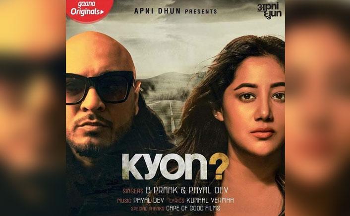 B Praak & Payal Dev's 'Kyon?' Will Break Your Already Broken Heart!