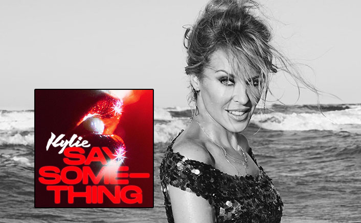 Kylie Minogue's Say Something From Her Album Disco Is Sure To Make You Hit The Floor