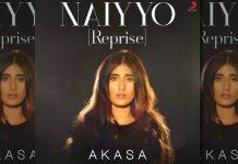 Akasa ready with reprise of 'Naiyyo'
