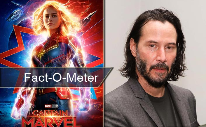 Fact-O-Meter: Keanu Reeves Would Have Been Part Of Brie Larson's Captain Marvel But His Fans Would Have Had To Suffer A Bit