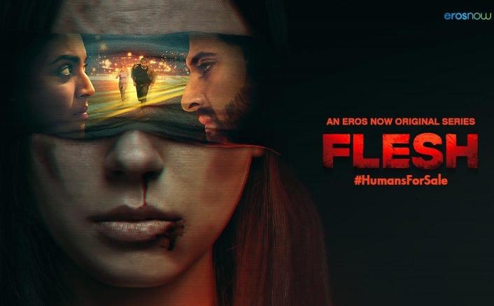 Flesh Review: Eros Now's Show On Human Trafficking Celebrates Women Power