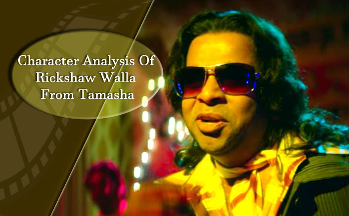 Tamasha's Rickshaw Walla Character Analysis: Ishtiyak Khan In This Imtiaz Ali's Film Narrates More Than You Can Grasp