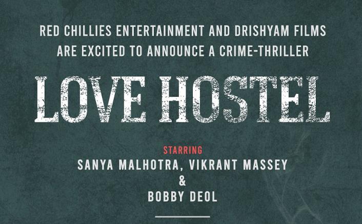 Love Hostel: Bobby Deol, Vikrant Massey & Sanya Malhotra Join Shah Rukh Khan's New Production!