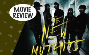 The New Mutants Movie Review: Apart From The New Faces, Everything Is Old & Mundane!