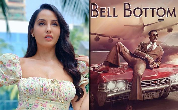 Bell Bottom: Nora Fatehi To Add The Hotness Quotient To Akshay Kumar Starrer!