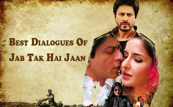 Best Dialogues Of Jab Tak Hai Jaan