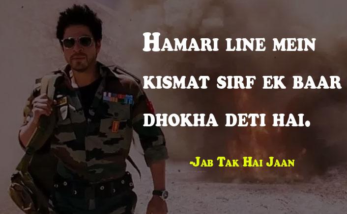 Hamari line mein kismat sirf ek baar dhokha deti hai Jab Tak Hai Jaan Dialogue