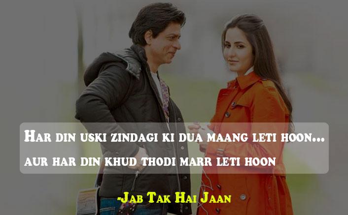 Har din uski zindagi ki dua maang leti hoon Jab Tak Hai Jaan Dialogue