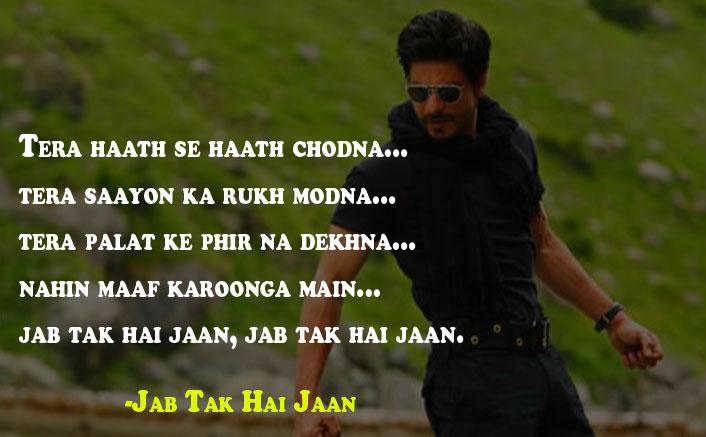 Tera haath se haath chodna Jab Tak Hai Jaan Dialogue