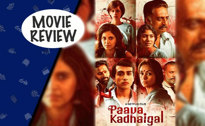 Netflix's Paava Kadhaigal Review