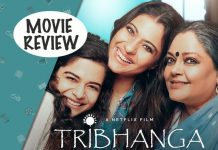 Tribhanga Movie Review Starring Kajol, Tanvi Azmi & Mithila Palkar