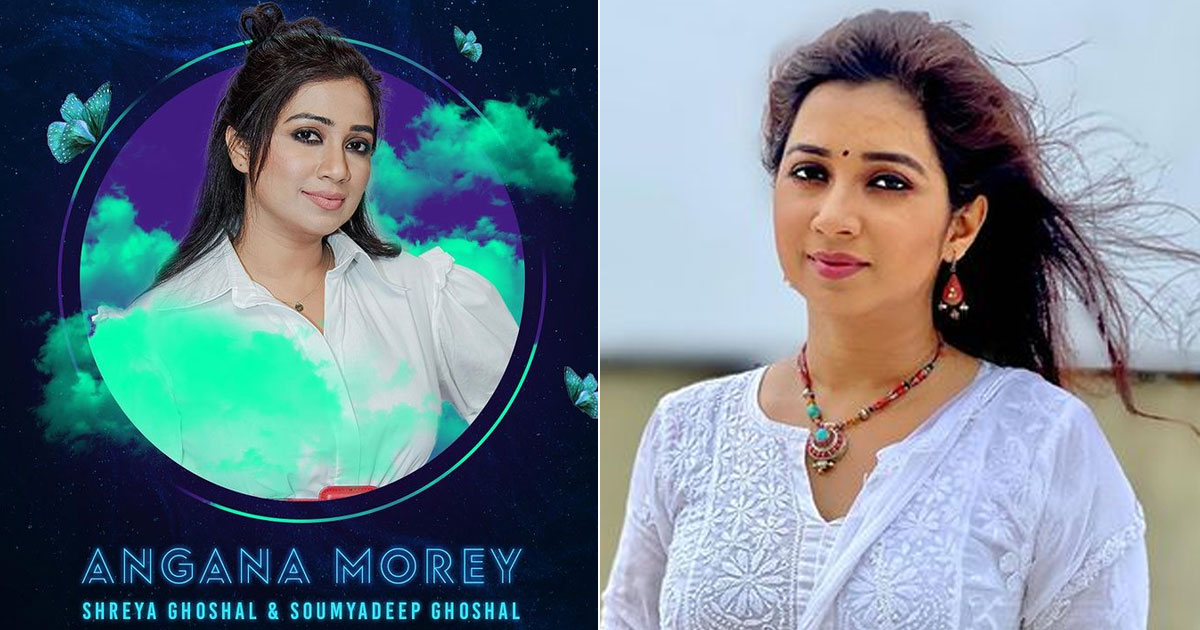 Shreya Ghoshal Says Her New Single 'Angana Morey' Took Her Closer To Her Roots