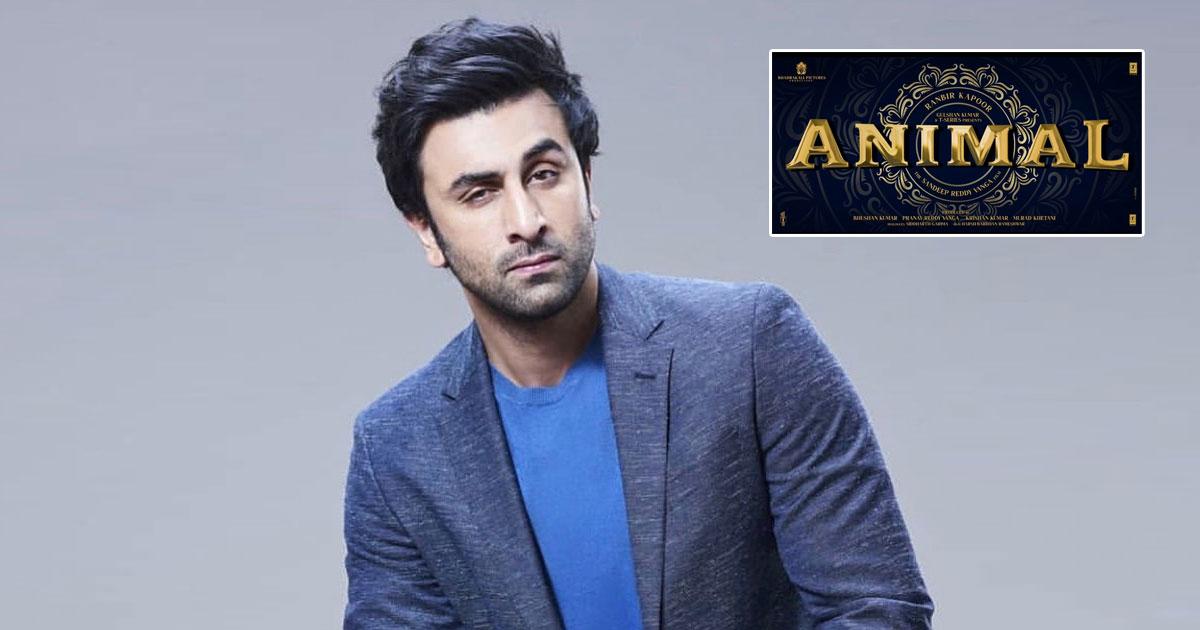 Animal Starring Ranbir Kapoor & Directed By Sandeep Reddy Vanga To Release On Dussehra 2022