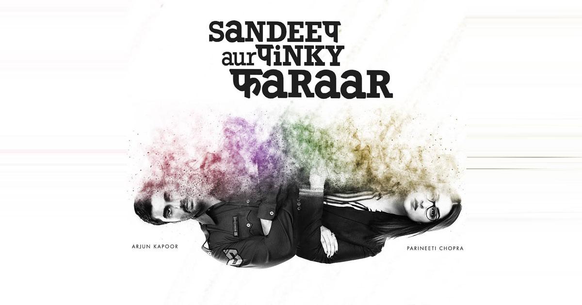 Sandeep Aur Pinky Faraar Box Office Predictions: Arjun Kapoor & Parineeti Chopra Starrer To Battle It Out With Roohi & Mumbai Saga