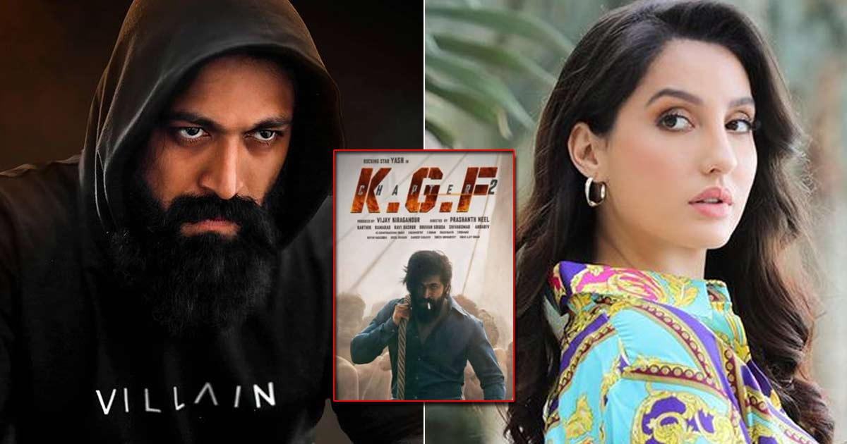 KGF Chapter 2: Nora Fatehi To Romance Yash?
