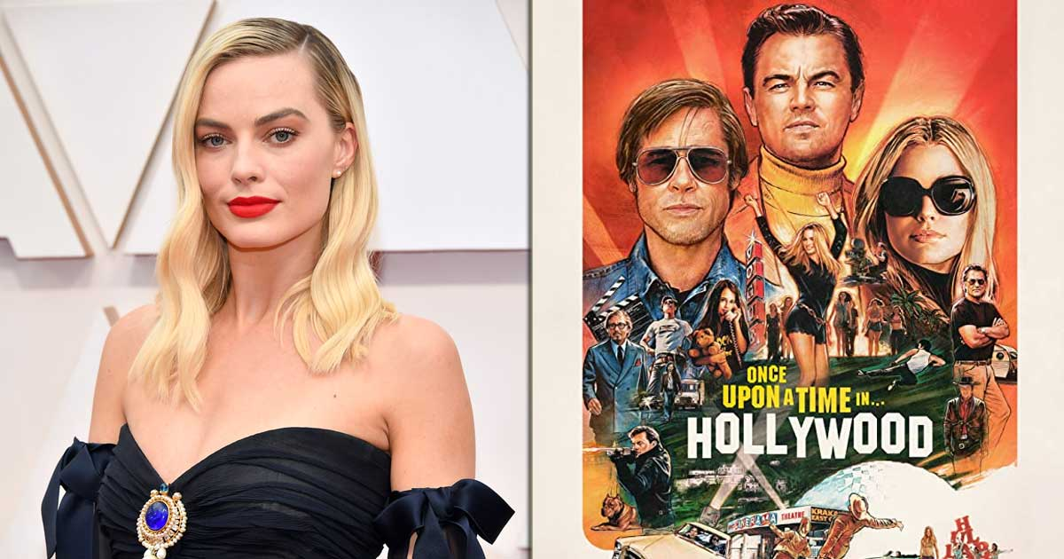 Once Upon A Time In Hollywood Has A 20-Hour Cut Reveals Margot Robbie