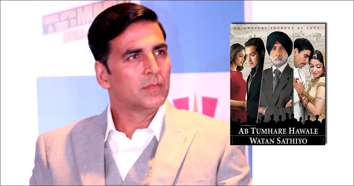 Akshay Kumar Had Reportedly Quit 'Ab Tumhare Hawale Watan Saathiyo' For Bad-Mouthing Pakistan