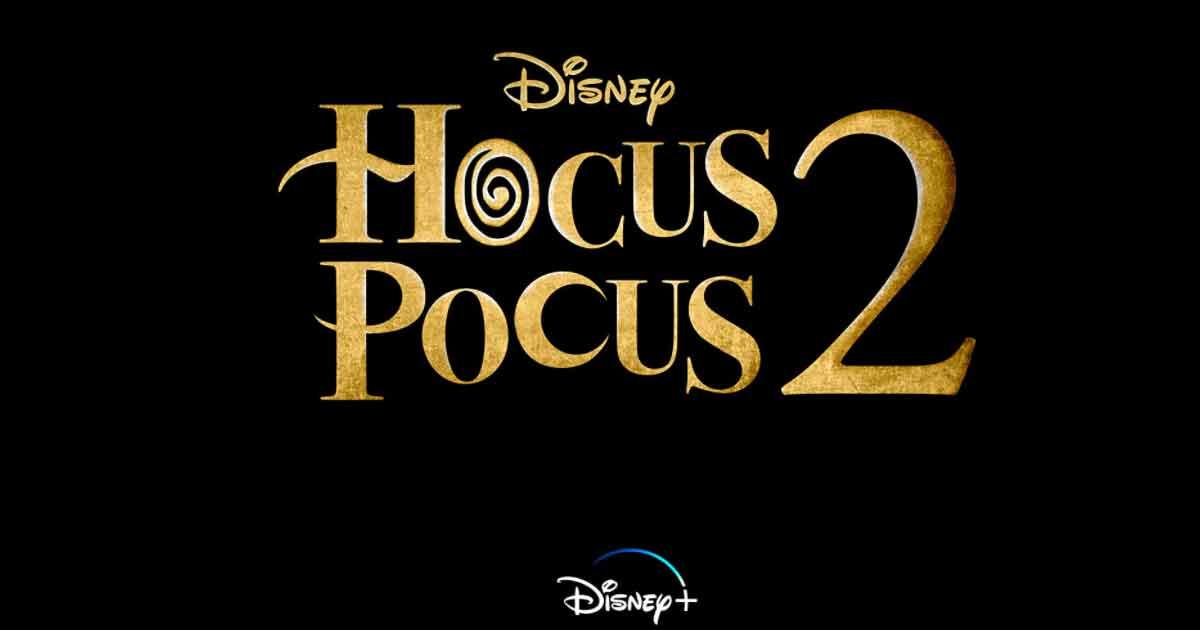 Hocus Pocus 2: Sarah Jessica Parker, Bette Midler & Kathy Najimy To Reunite In This Disney Classic Sequel