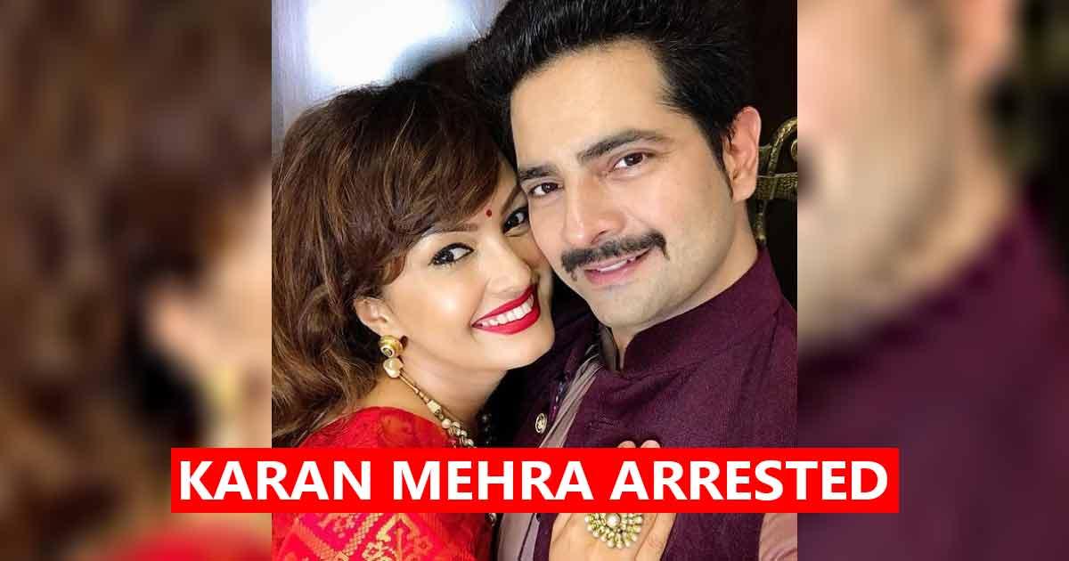 Yeh Rishta Kya Kehlata Hai Actor Karan Mehra Arrested Over Assaulting Wife Nisha Rawal