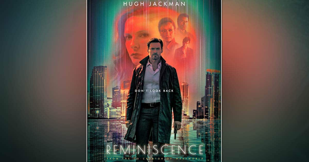 Hugh Jackman's Reminiscence Gets Its India Release Date & It's Almost Here!