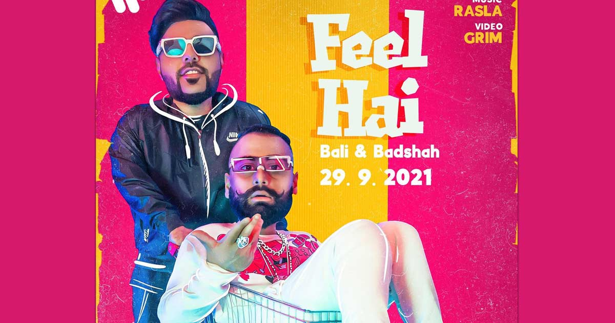 Badshah Raps With Bali For A New Single Titled 'Feel Hai'