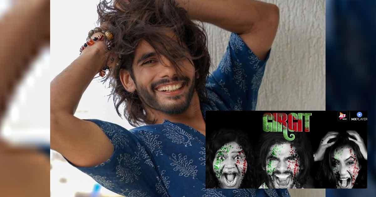 Nakul Roshan Sahdev Opens Up On His Role In Web Series 'Girgit'